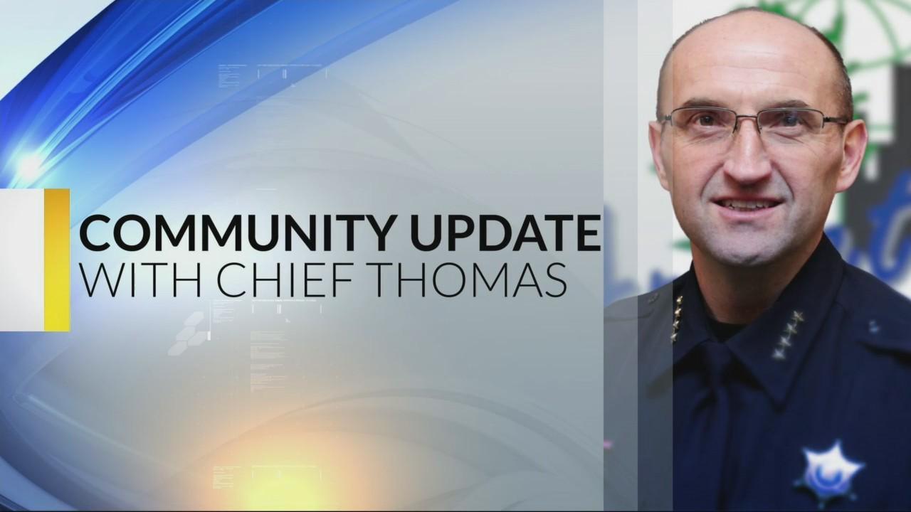 Chief Thomas Community Update 4-5-18