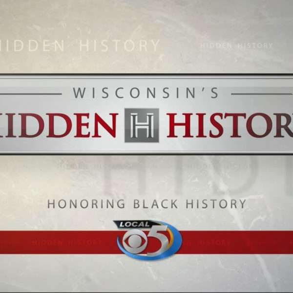 Wisconsin Hidden History: Black History Month Part 1
