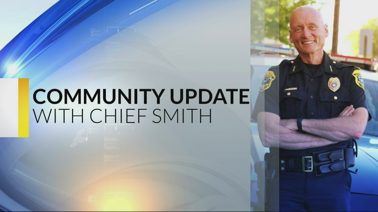 Chief Smith Community Update 5-16-19