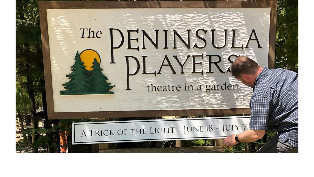 Peninsula Players Theatre A Trick of the Light sign_1560952372831.jpg.jpg